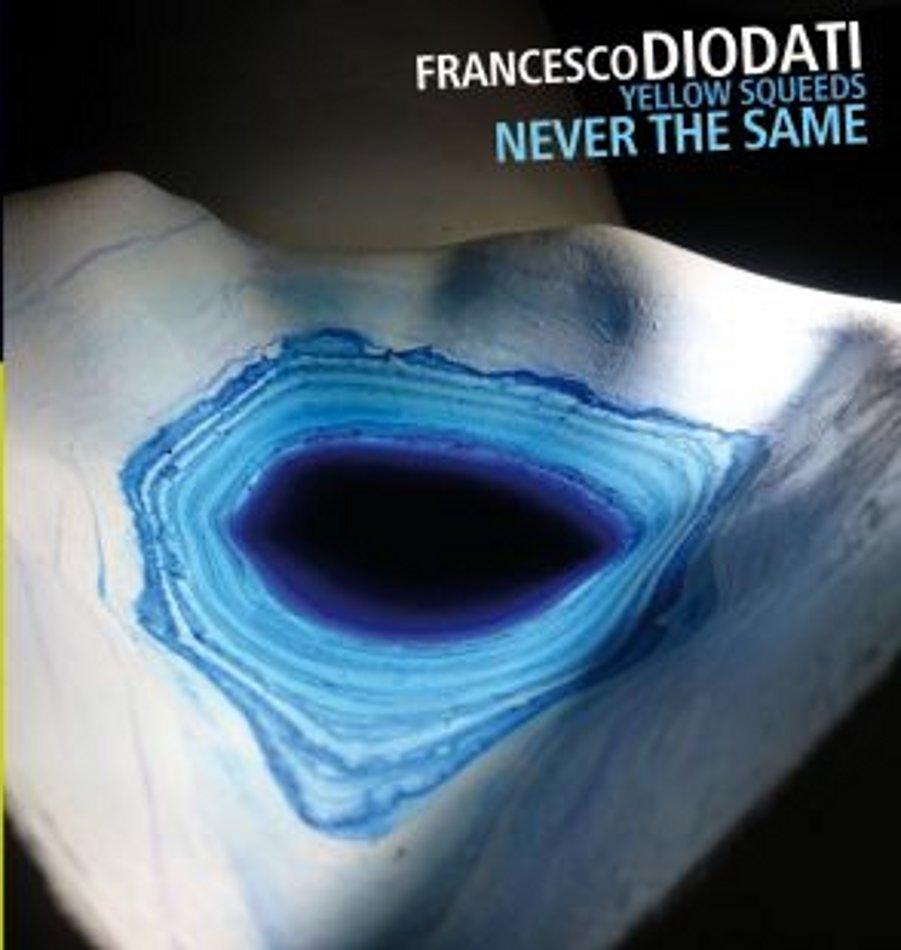 Francesco Diodati e Yellow Squeeds<br/>Never The Same<br/>AUAND, 2018