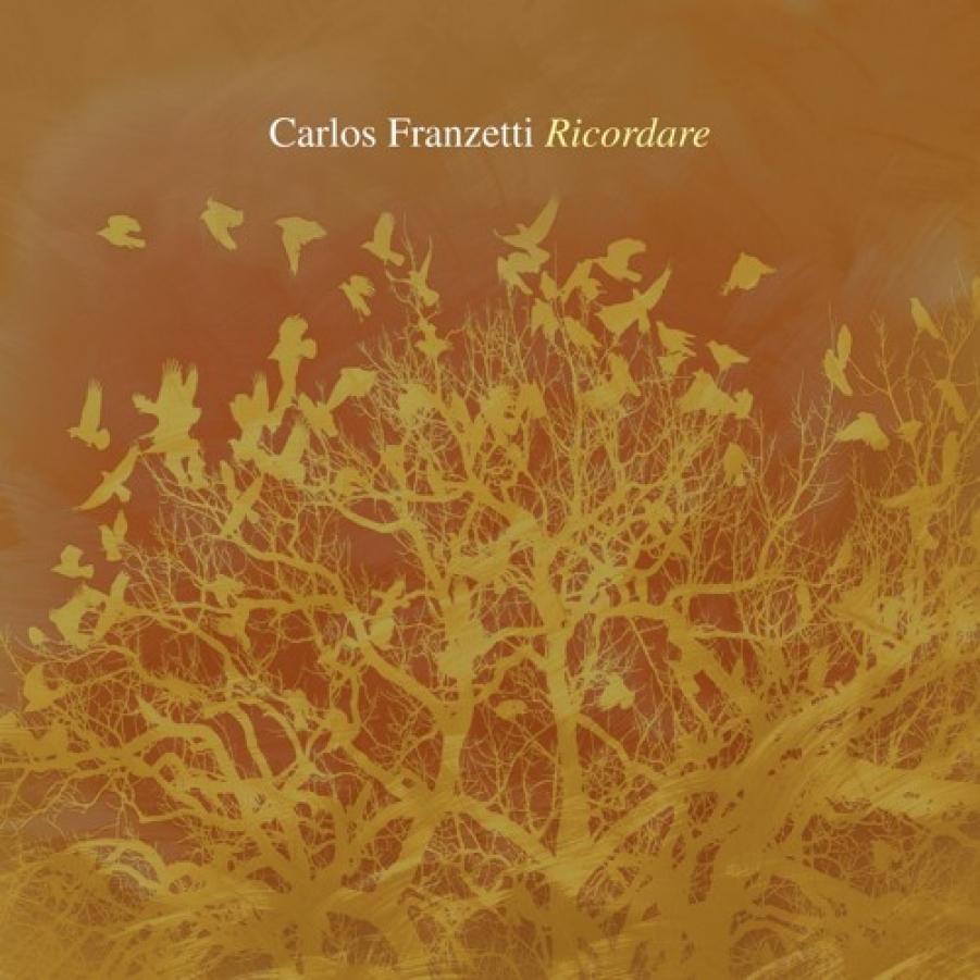 Carlos Franzetti <br/>Ricordare<br/>Sunnyside, 2018