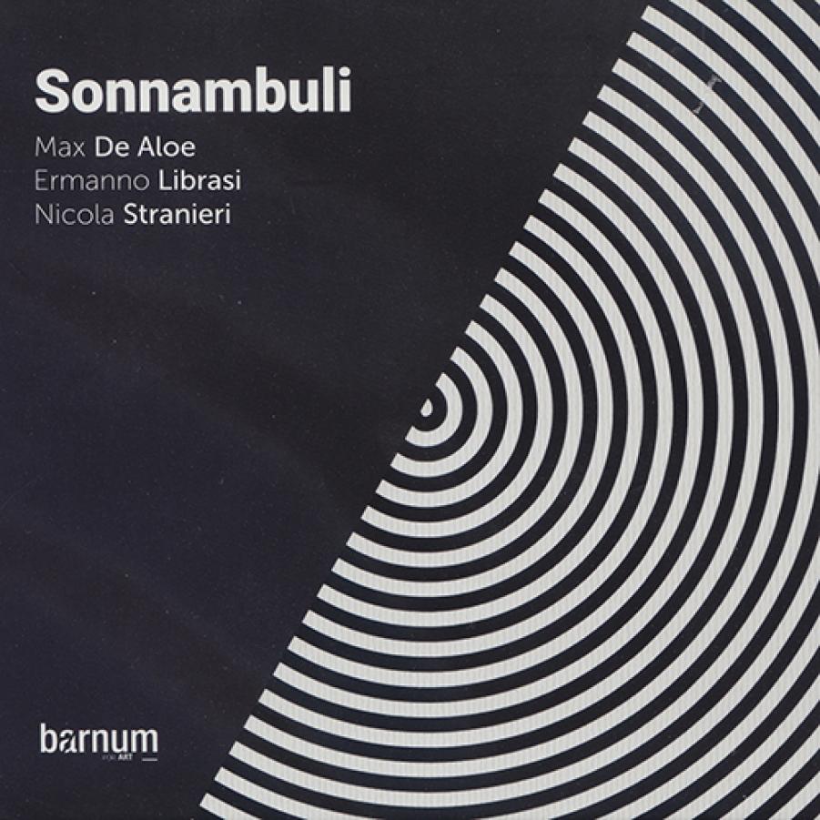 De Aloe, Librasi, Stranieri<br/>Sonnambuli<br/>Barnum, 2018