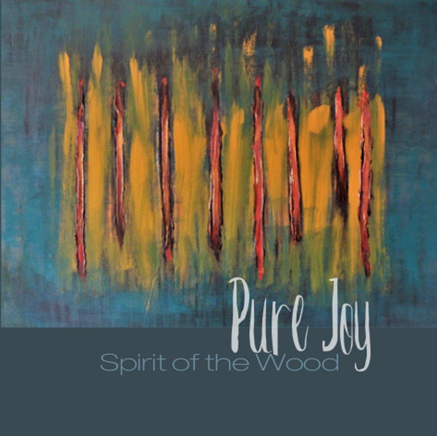 Pure Joy<br/>Spirit Of The Wood<br/>Abeat, 2018