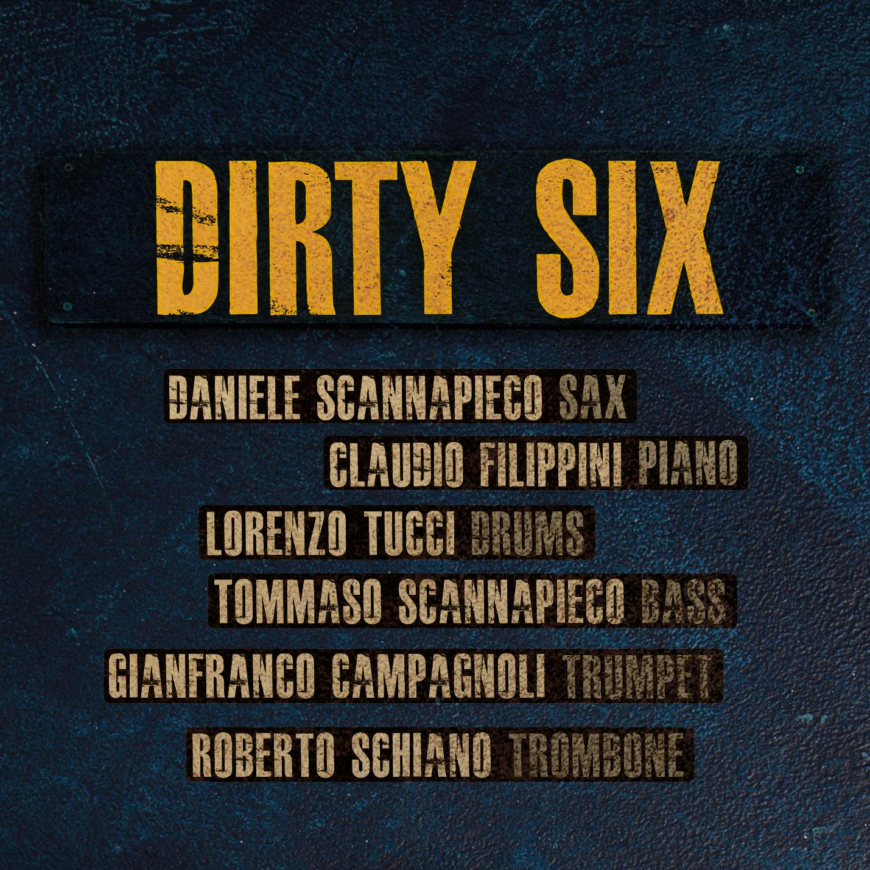 Dirty Six<br/>Dirty Six<br/>Jando Music/Via Veneto Jazz
