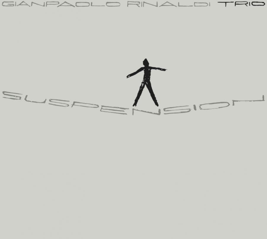 Gianpaolo Rinaldi Trio<br/>Suspension<br/>Birdland Sounds