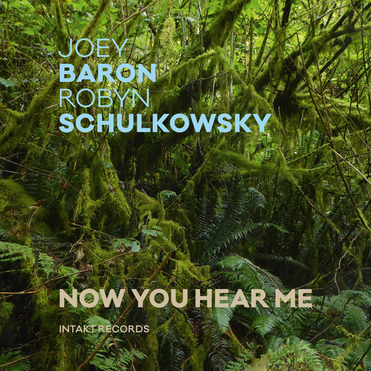 Joey Baron, Robyn Schulkowsky<br/>Now You Hear Me<br/>Intakt, 2018