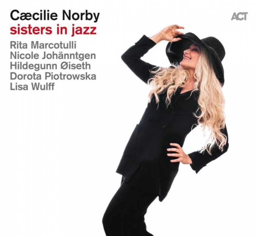 Cæcilie Norby<br/> Sisters in Jazz<br/>ACT, 2019