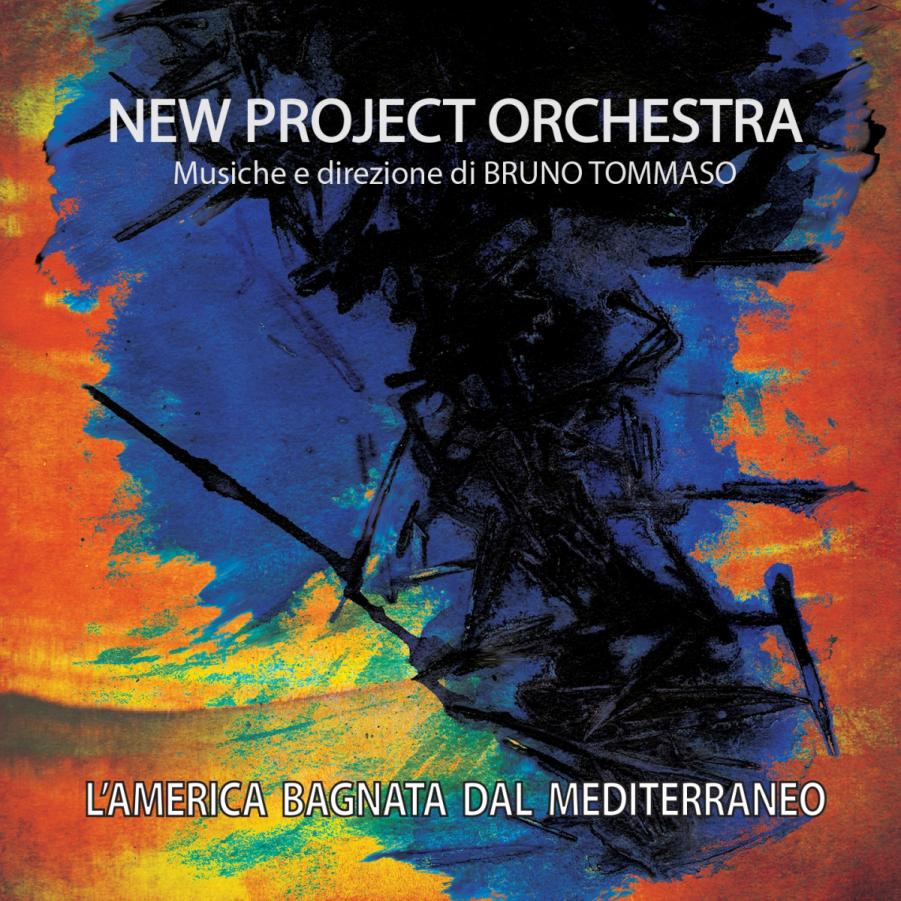 New Project Orchestra<br/>L&#8217;America bagnata dal Mediterraneo<br/>Cose sonore, 2019