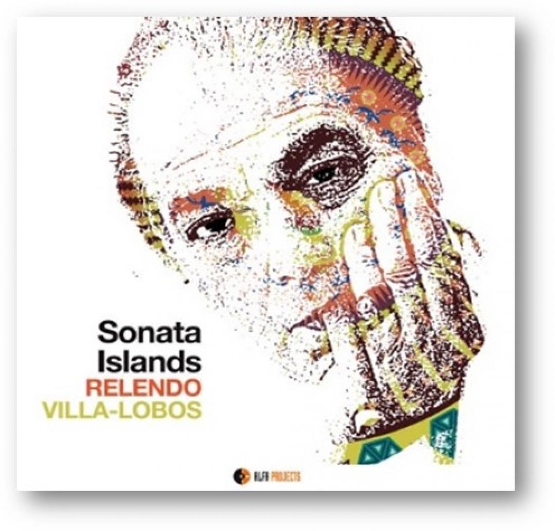 Sonata Islands<br/>Relendo Villa-Lobos <br/>AlfaMusic, 2019