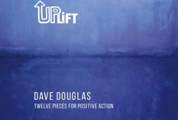 Dave Douglas <br/>Uplift<br/>Greenleaf, 2018