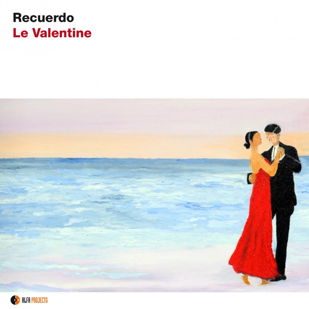 Le Valentine<br/> Recuerdo <br/> AlfaMusic, 2019