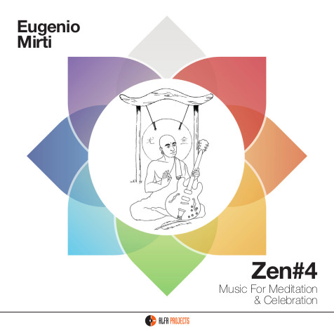 Eugenio Mirti <br/> Zen#4 <br/> AlfaMusic, 2019