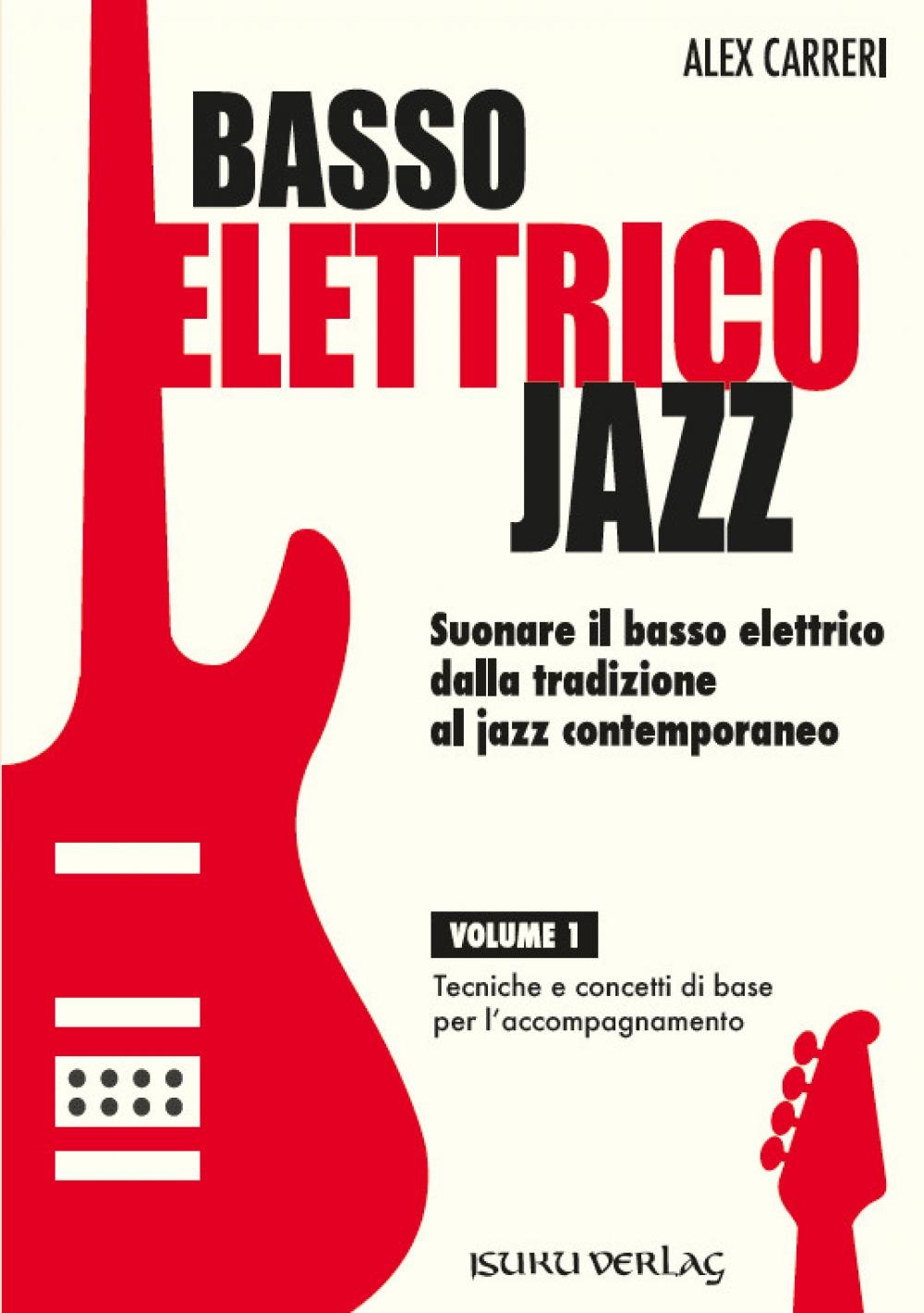 Alex Carreri <br/> Basso elettrico Jazz <br/> Isuku, 2018