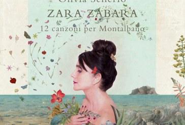 Olivia Sellerio <br/> Zara Zabara - 12 canzoni per Montalbano