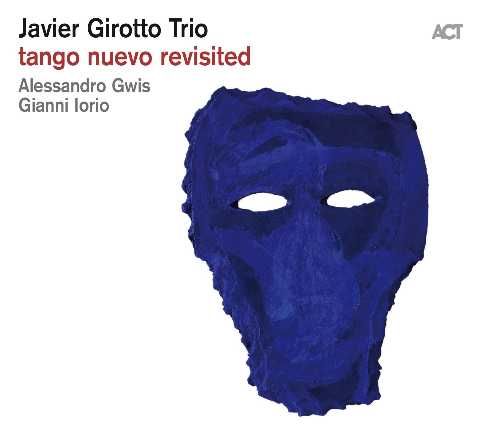 Javier Girotto Trio <br/> Tango Nuevo Revisited <br/> ACT, 2019