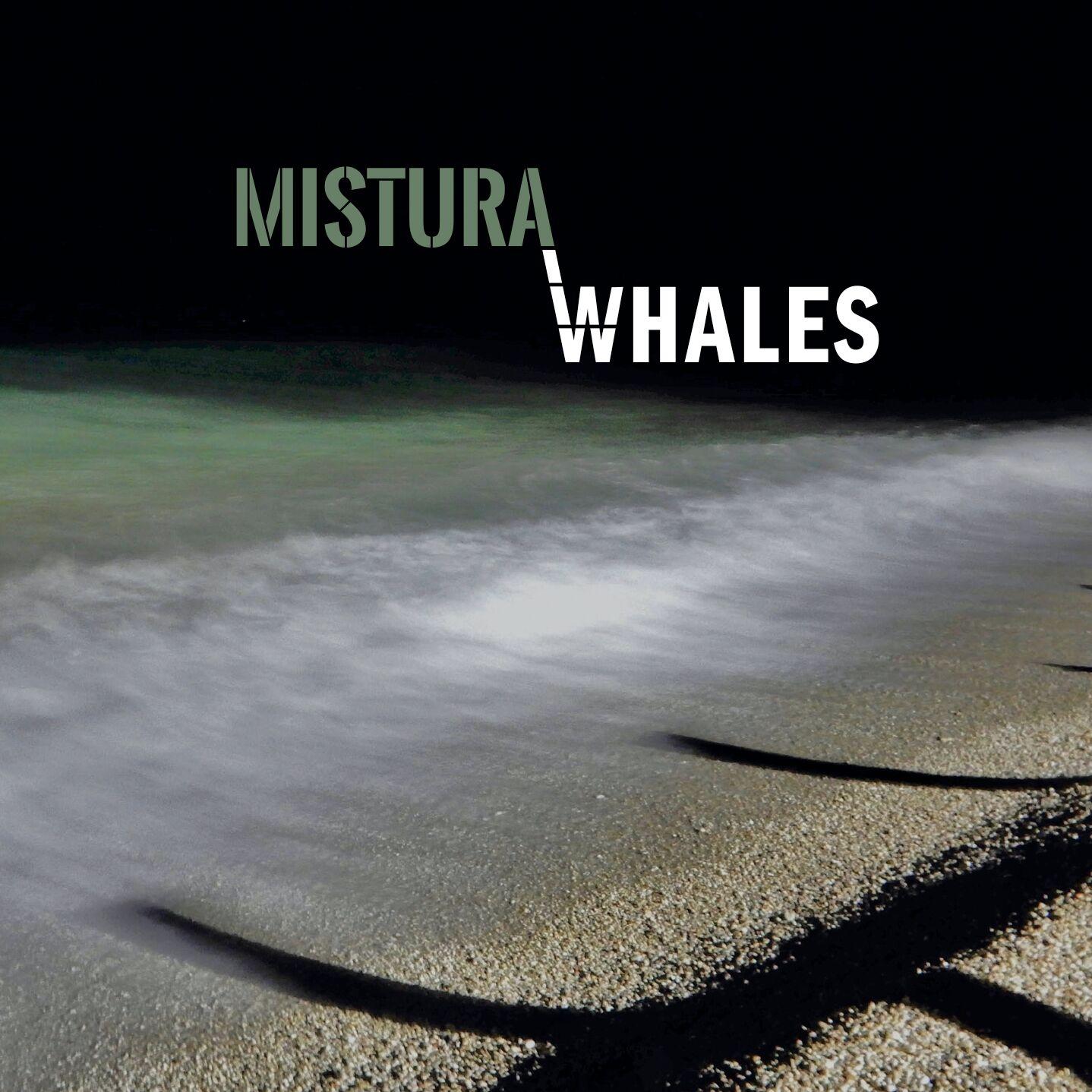 Mistura <br/> Whales <br/> Emme Record Label, 2019