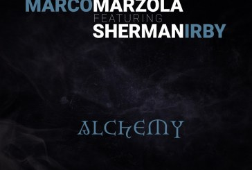Marco Marzola feat. Sherman Irby <br/> Alchemy <br/> Cose Sonore/Alman Music, 2019