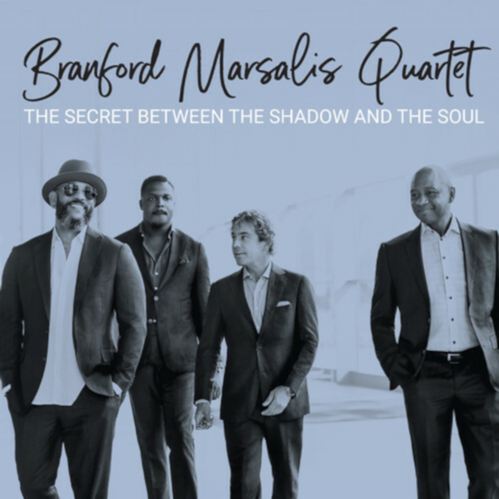 Branford Marsalis Quartet <br/> The Secret Between the Shadow and the Soul <br/> Okeh, 2019