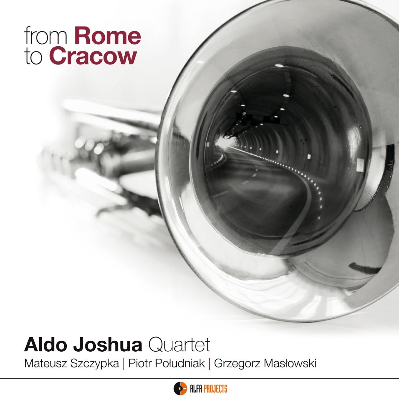 Aldo Joshua Quartet <br/> From Rome To Cracow <br/> AlfaMusic, 2019