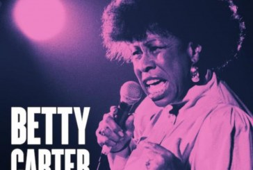 Betty Carter <br/> The Music Never Stops<br/> Blue Engine, 2019