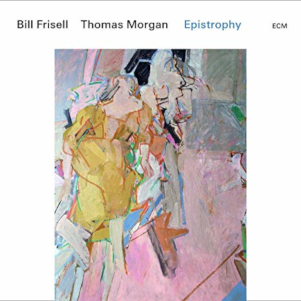 Bill Frisell, Thomas Morgan <br/> Epistrophy <br/> ECM, 2019