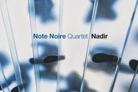 Note Noire Quartet <br/> Nadir <br/> AlfaMusic, 2019