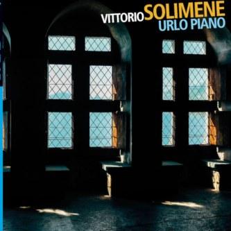Vittorio Solimene <br/> Urlo Piano <br/> Auand, 2019
