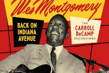 Wes Montgomery <br/> Back on Indiana Avenue: The Carroll DeCamp Recordings<br/> Resonance, 2019