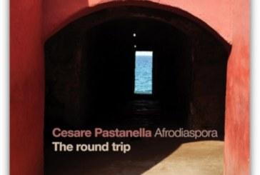 Cesare Pastanella Afrodiaspora<br/> The Round Trip <br/> AlfaMusic, 2019
