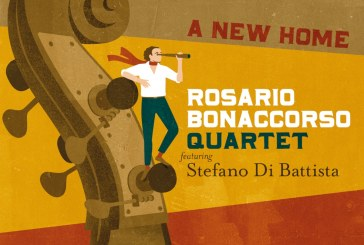 Rosario Bonaccorso Quartet feat. Stefano Di Battista <br/>A New Home <br/>  Jando Music/Via Veneto Jazz, 2019