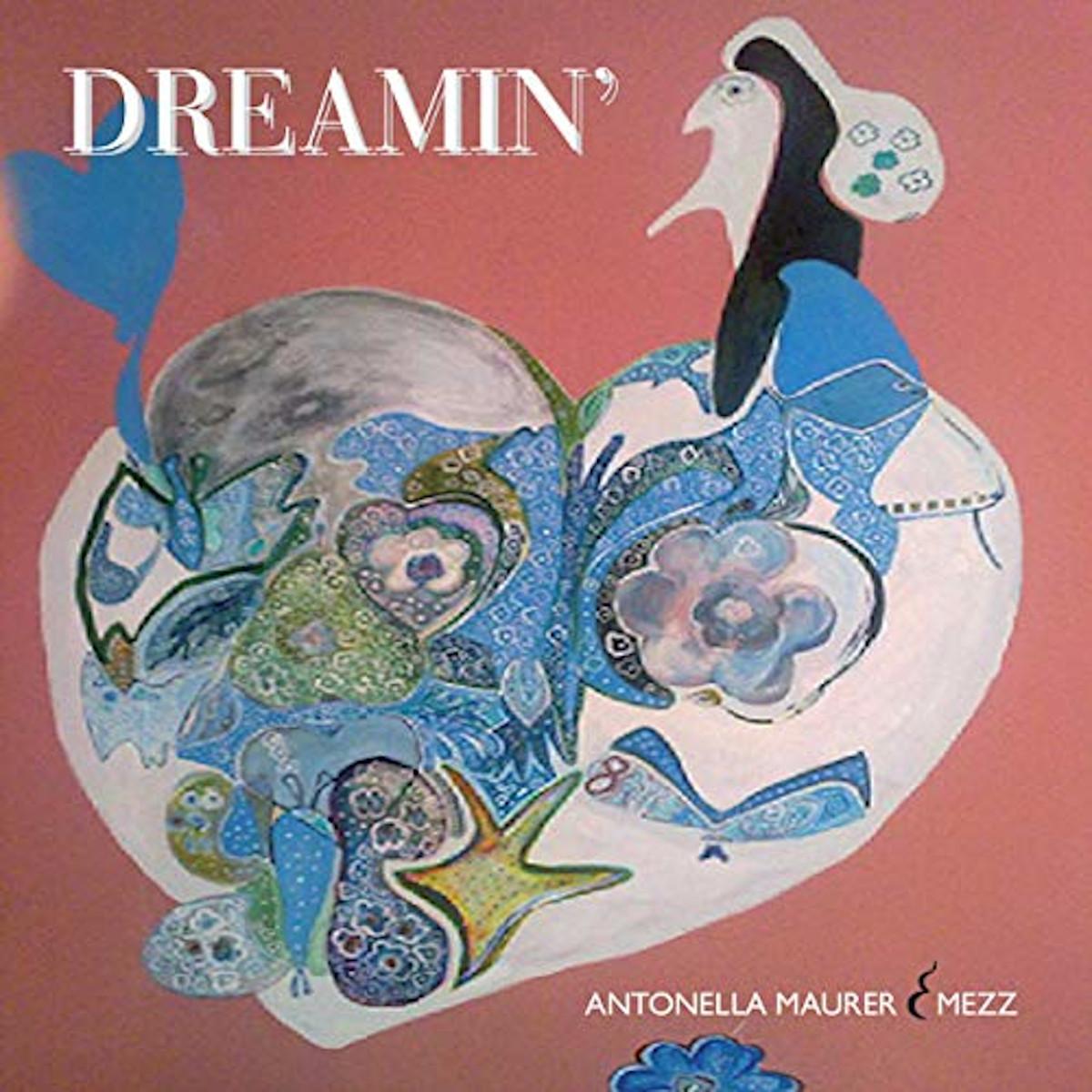 Antonella Maurer & Mezz <br/> Dreamin' <br/> NBB, 2019