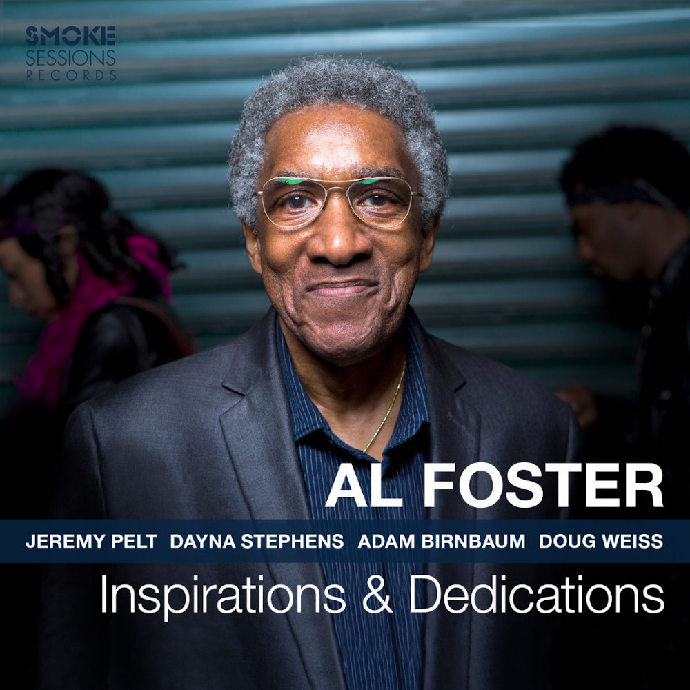 Al Foster<br/>Inspirations & Dedications <br/>Smoke Sessions, 2019