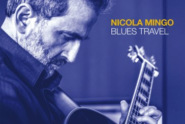 Nicola Mingo <br/> Blues Travel <br/> AlfaMusic, 2019