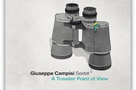 Giuseppe Campisi Sextet<br/>A Traveler Point of View<br/> AlfaMusic, 2019