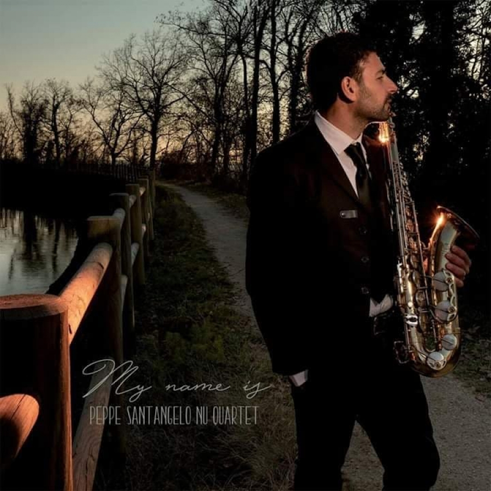 Peppe Santangelo Nu Quartet<br/>My Name Is…<br/>Music Center, 2019
