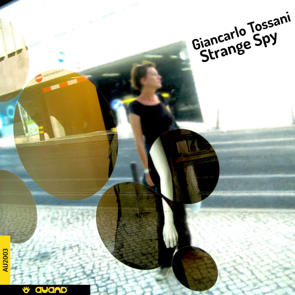Giancarlo Tossani <br/> Strange Spy <br/> AUAND; 2019