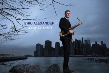 Eric Alexander <br/> Leap of Faith<br/>Giant Step Arts