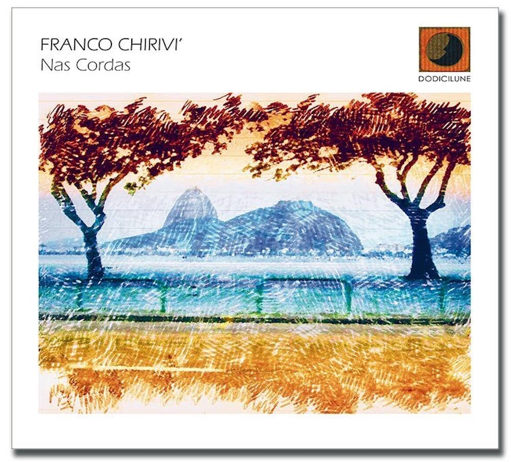 Franco Chirivì Nas Cordas Dodicilune Ultime Uscite Jazzit