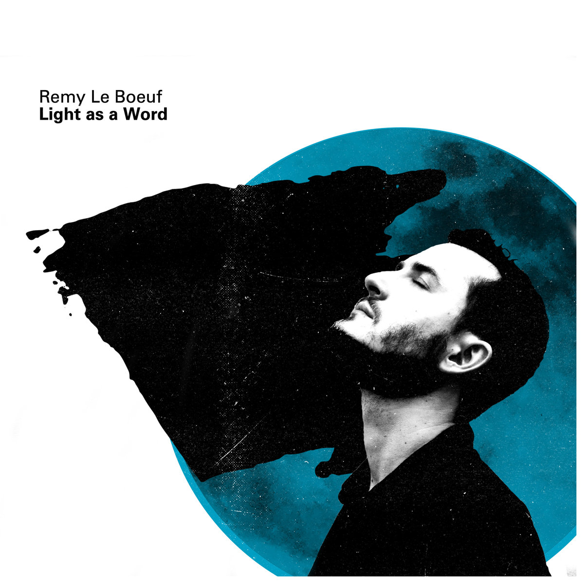 Remy Le Boeuf<br/>Light As A Word<br/>Outside in Music, 2019