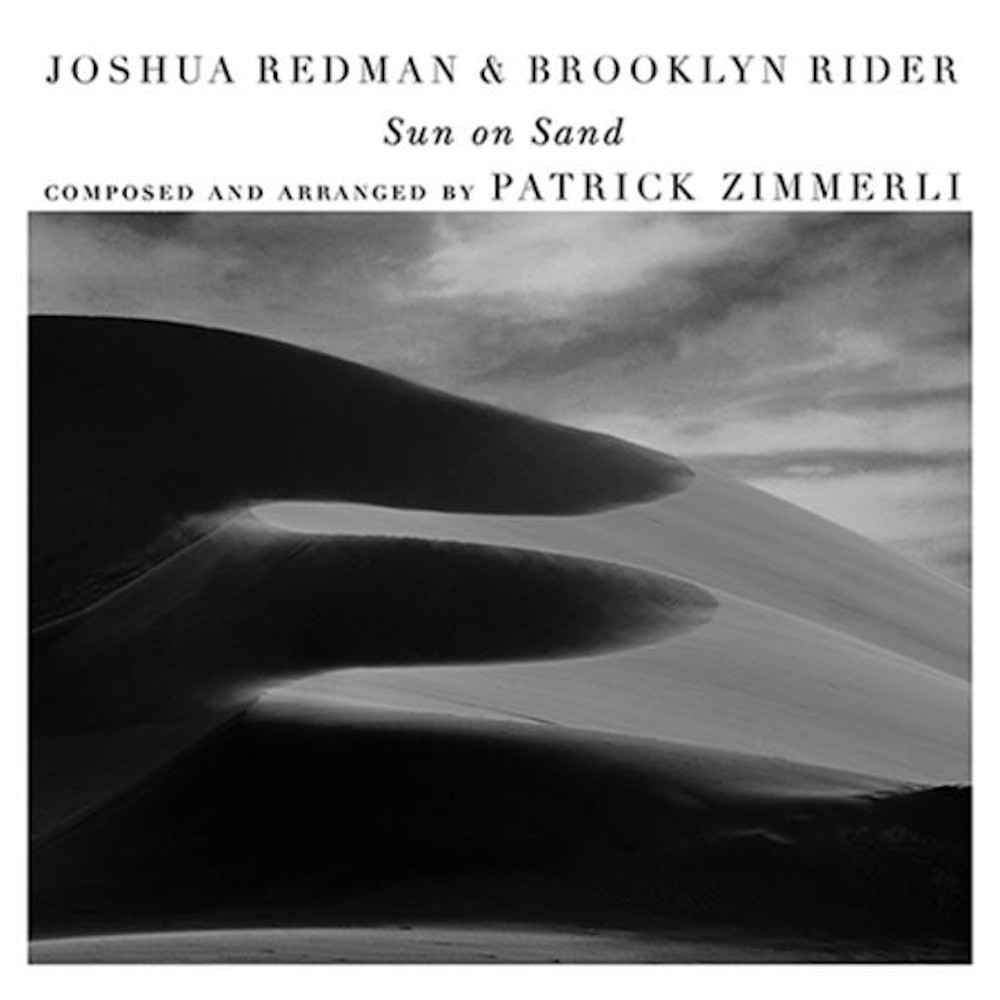 Joshua Redman, Brooklyn Rider<br/>Sun on Sand<br/>Nonesuch, 2019