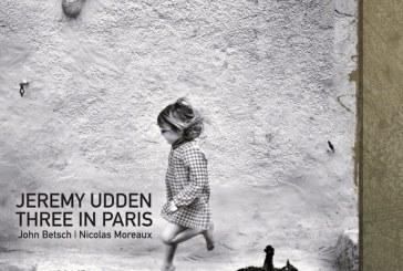 Jeremy Udden<br/>Three in Paris<br/>Sunnyside, 2019