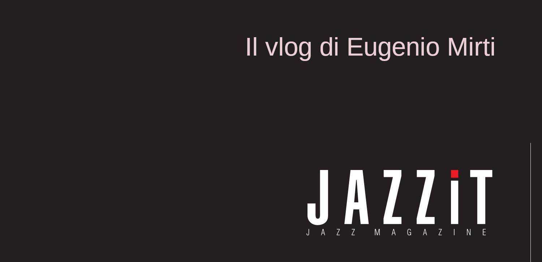 Eugenio Mirti Vlog Jazzit i miei ascolti letture Cd 23 settembre