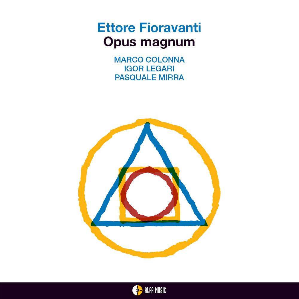 Ettore Fioravanti<br/>Opus Magnum<br/>AlfaMusic, 2019