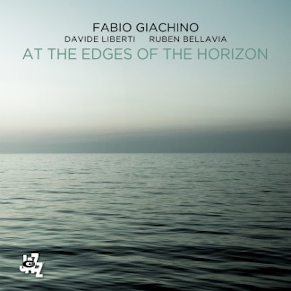 Fabio Giachino<br/>At the Edges of the Horizon<br/>CAMJazz, 2019