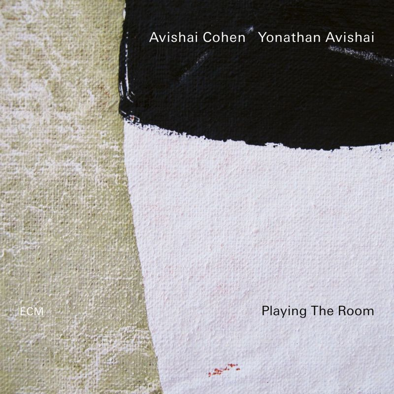 Avishai Cohen, Yonathan Avishai<br/>Playing the Room<br/>ECM, 2019