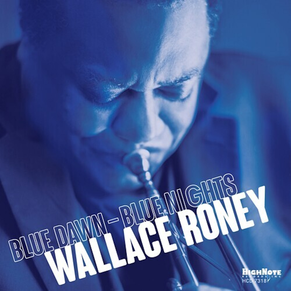 Wallace Roney<br/>Blue Dawn-Blue Nights<br/>HighNote, 2019