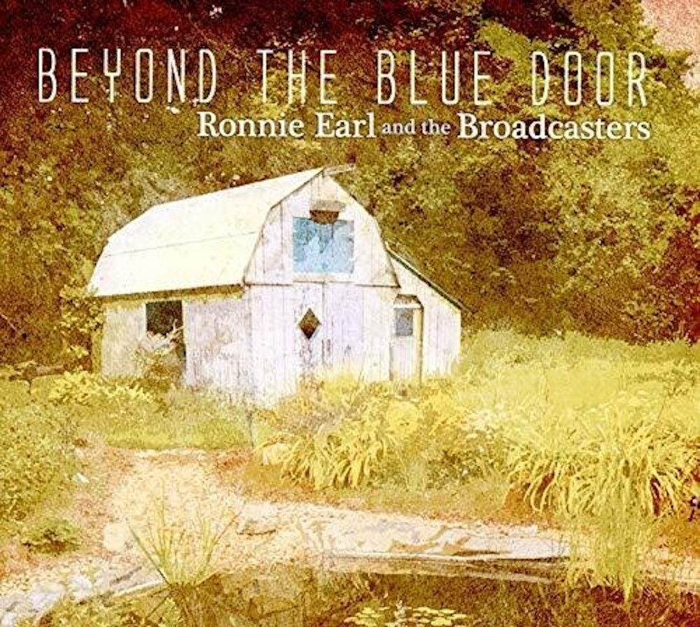 Ronnie Earl and the Broadcasters<br/>Behind the Blue Door<br/>Stony Plain, 2019
