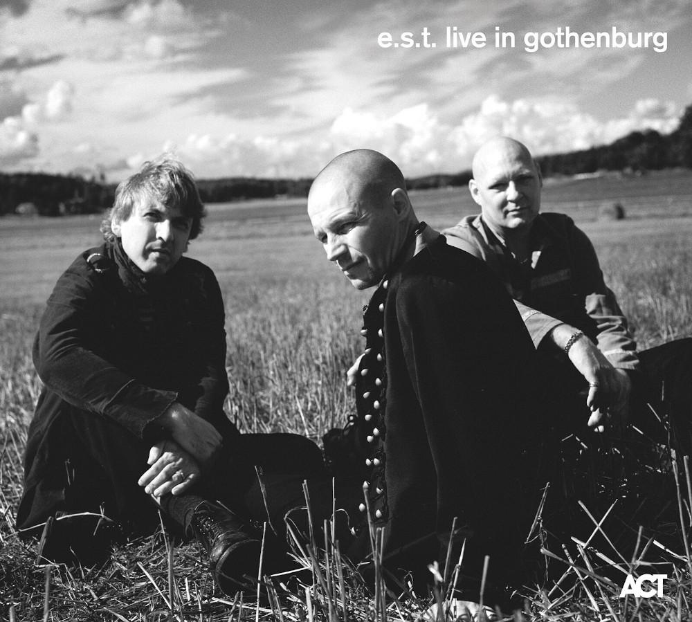 Esbjörn Svensson Trio / e.s.t. <br/>Live in Gothenburg<br/>ACT, 2019