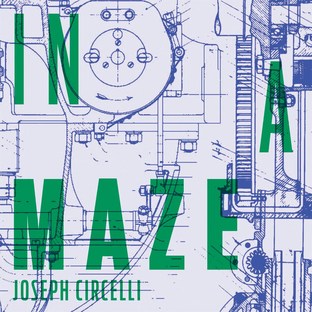 Joseph Circelli<br/>In A Maze<br/>Solitunes, 2019
