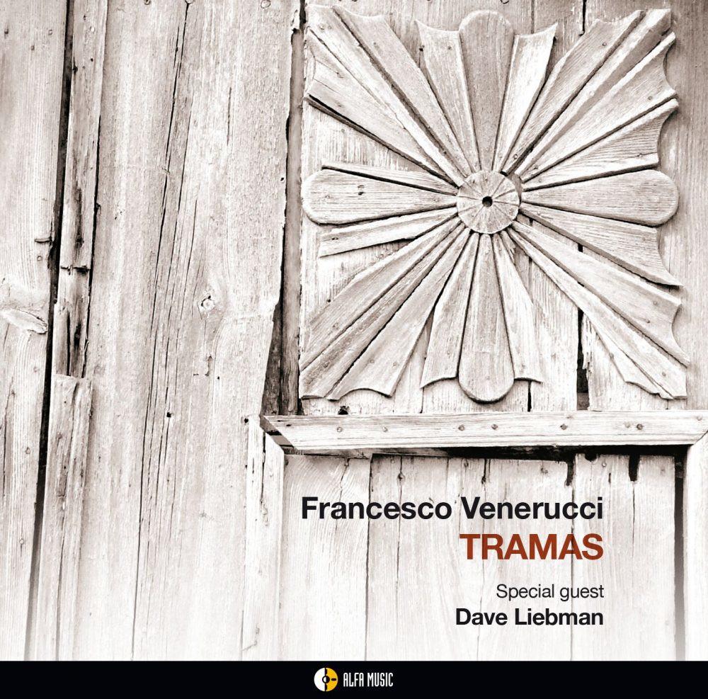 Francesco Venerucci<br/>Tramas<br/>AlfaMusic, 2019