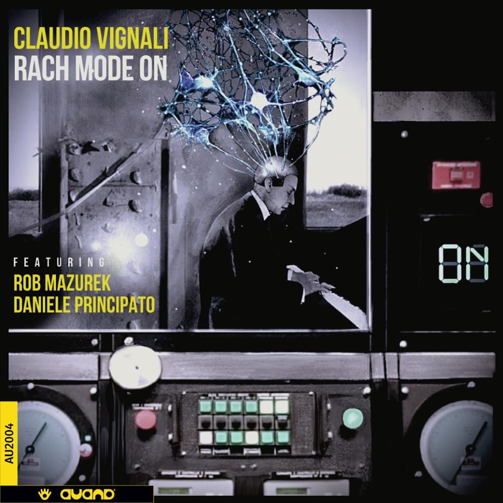 Claudio Vignali<br/>Rach Mode On <br/>Auand, 2019