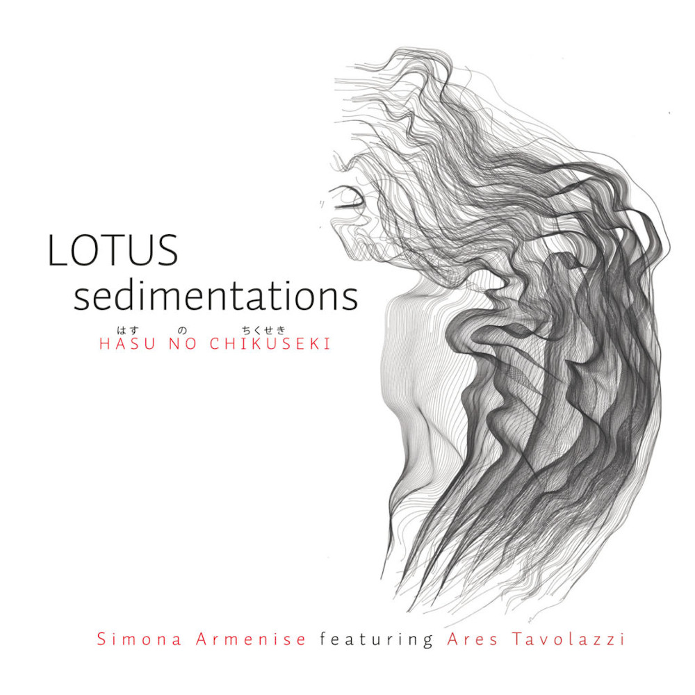 Simona Armenise featuring Ares Tavolazzi<br/>  Hasu No Chikuseki – Lotus Sedimentations<br/>New Model Label