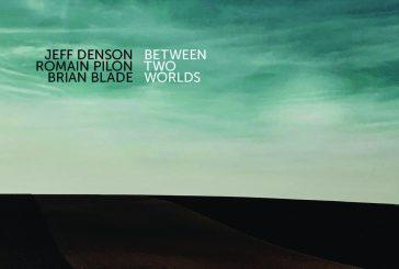 Denson, Pilon, Blade<br/>Between Two Worlds<br/>Ridgeway, 2019